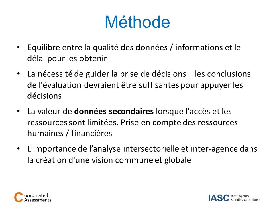 MéthodeEquilibre entre la qualité des données / informations et le délai pour les obtenir.
