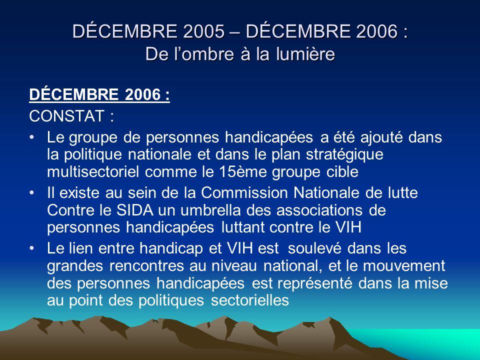 DÉCEMBRE 2005 – DÉCEMBRE 2006 : De l'ombre à la lumière