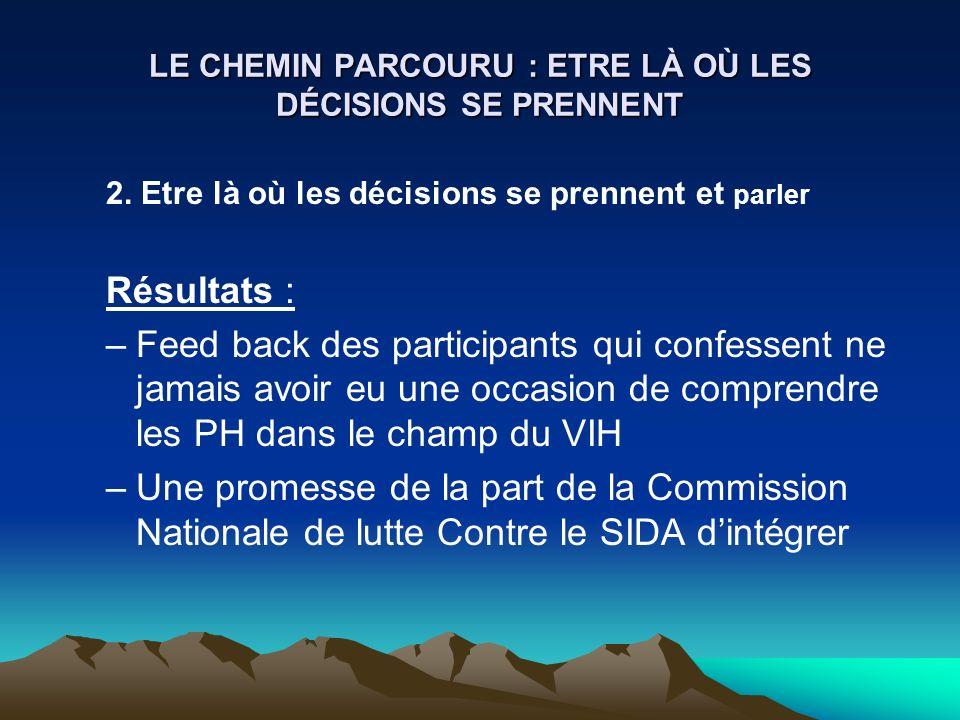 LE CHEMIN PARCOURU : ETRE LÀ OÙ LES DÉCISIONS SE PRENNENT