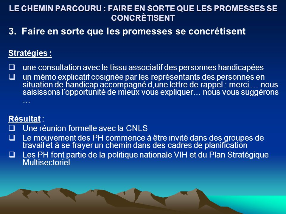 LE CHEMIN PARCOURU : FAIRE EN SORTE QUE LES PROMESSES SE CONCRÈTISENT