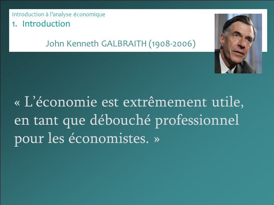 John Kenneth GALBRAITH ( )