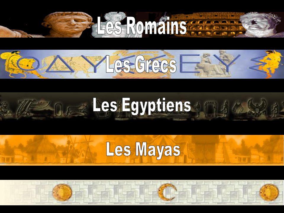 Les Romains Les Grecs Les Egyptiens Les Mayas