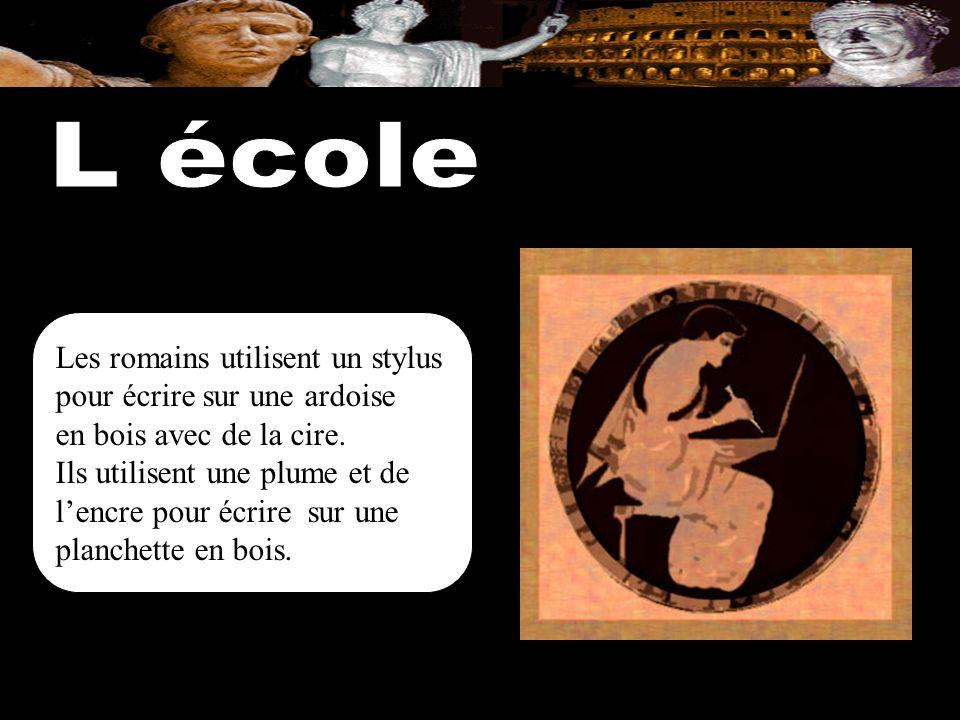 L école Les romains utilisent un stylus pour écrire sur une ardoise