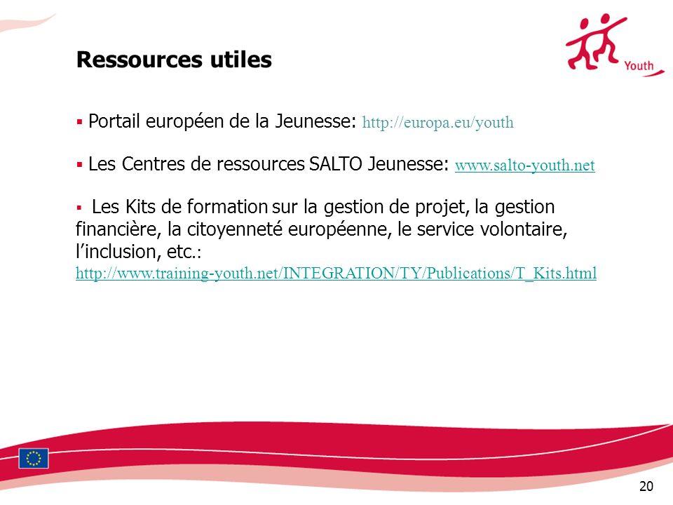 Ressources utiles Portail européen de la Jeunesse: http://europa.eu/youth. Les Centres de ressources SALTO Jeunesse: www.salto-youth.net.