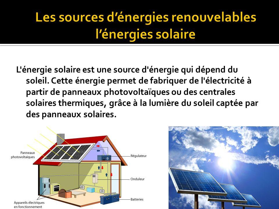 Les sources d'énergies renouvelables l'énergies solaire
