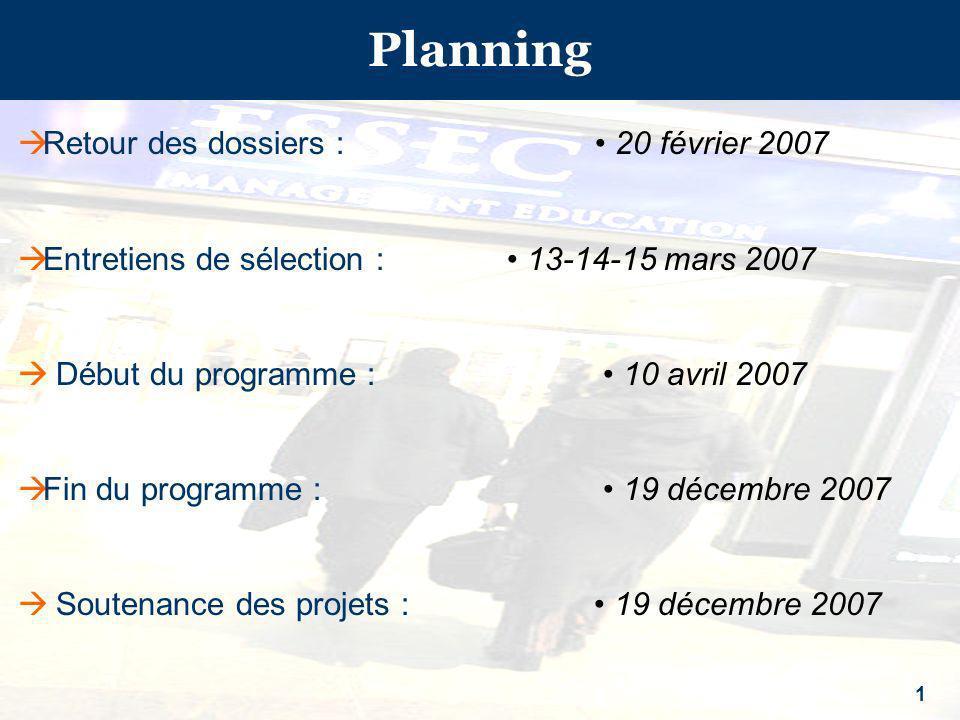 Planning Retour des dossiers : • 20 février 2007