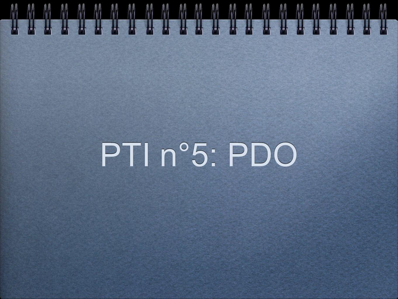 PTI n°5: PDO