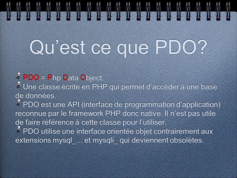 Qu'est ce que PDO PDO = Php Data Object.