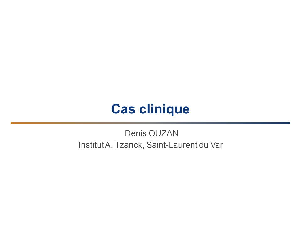 Denis OUZAN Institut A. Tzanck, Saint-Laurent du Var