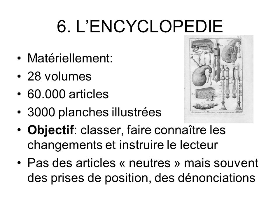 6. L'ENCYCLOPEDIE Matériellement: 28 volumes 60.000 articles
