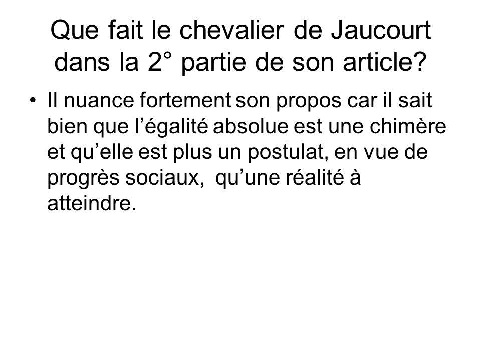 Que fait le chevalier de Jaucourt dans la 2° partie de son article