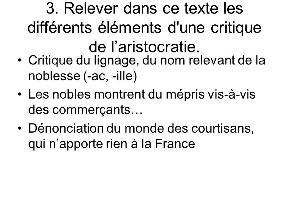 3. Relever dans ce texte les différents éléments d une critique de l'aristocratie.