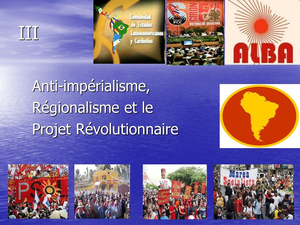 III Anti-impérialisme, Régionalisme et le Projet Révolutionnaire