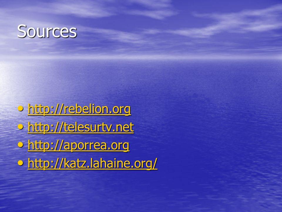 Sources http://rebelion.org http://telesurtv.net http://aporrea.org