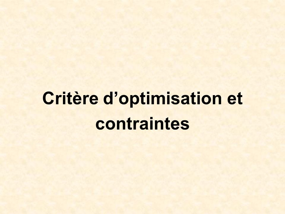 Critère d'optimisation et contraintes