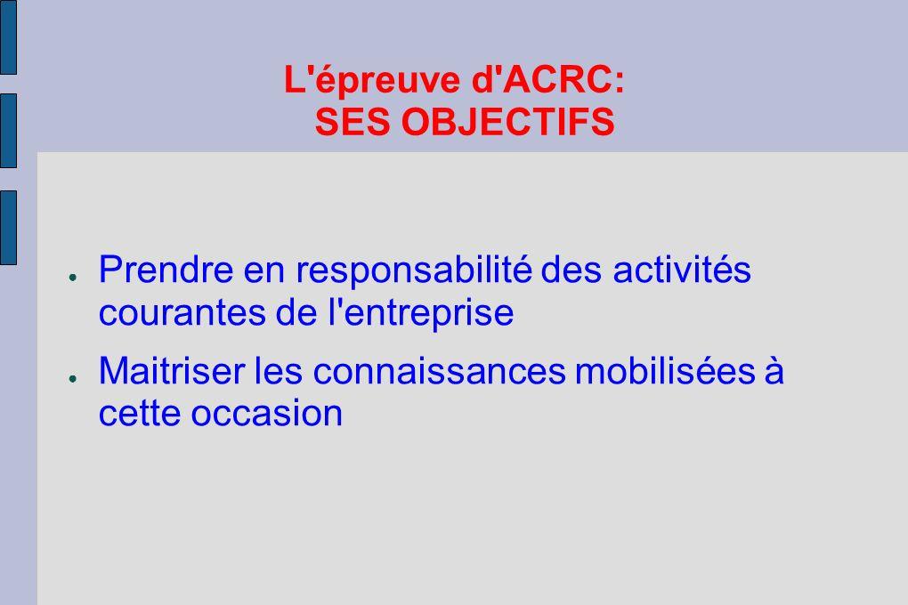 L épreuve d ACRC: SES OBJECTIFS