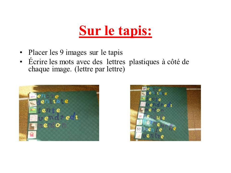Sur le tapis: Placer les 9 images sur le tapis