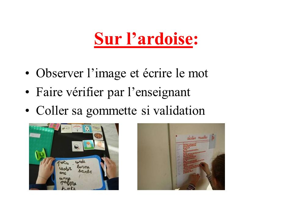Sur l'ardoise: Observer l'image et écrire le mot