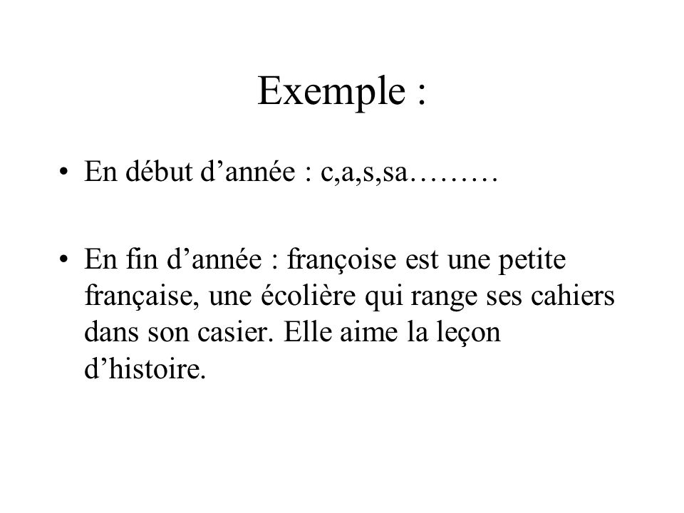 Exemple : En début d'année : c,a,s,sa………