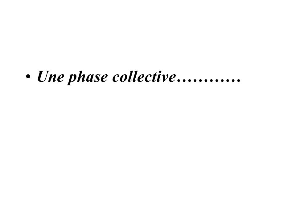 Une phase collective…………