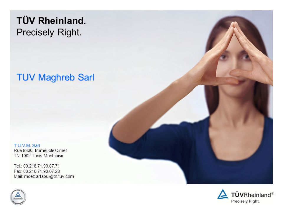 TÜV Rheinland. Precisely Right. TUV Maghreb Sarl T.U.V.M. Sarl