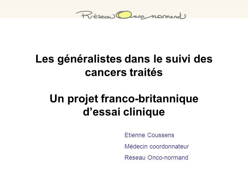 Les généralistes dans le suivi des cancers traités Un projet franco-britannique d'essai clinique