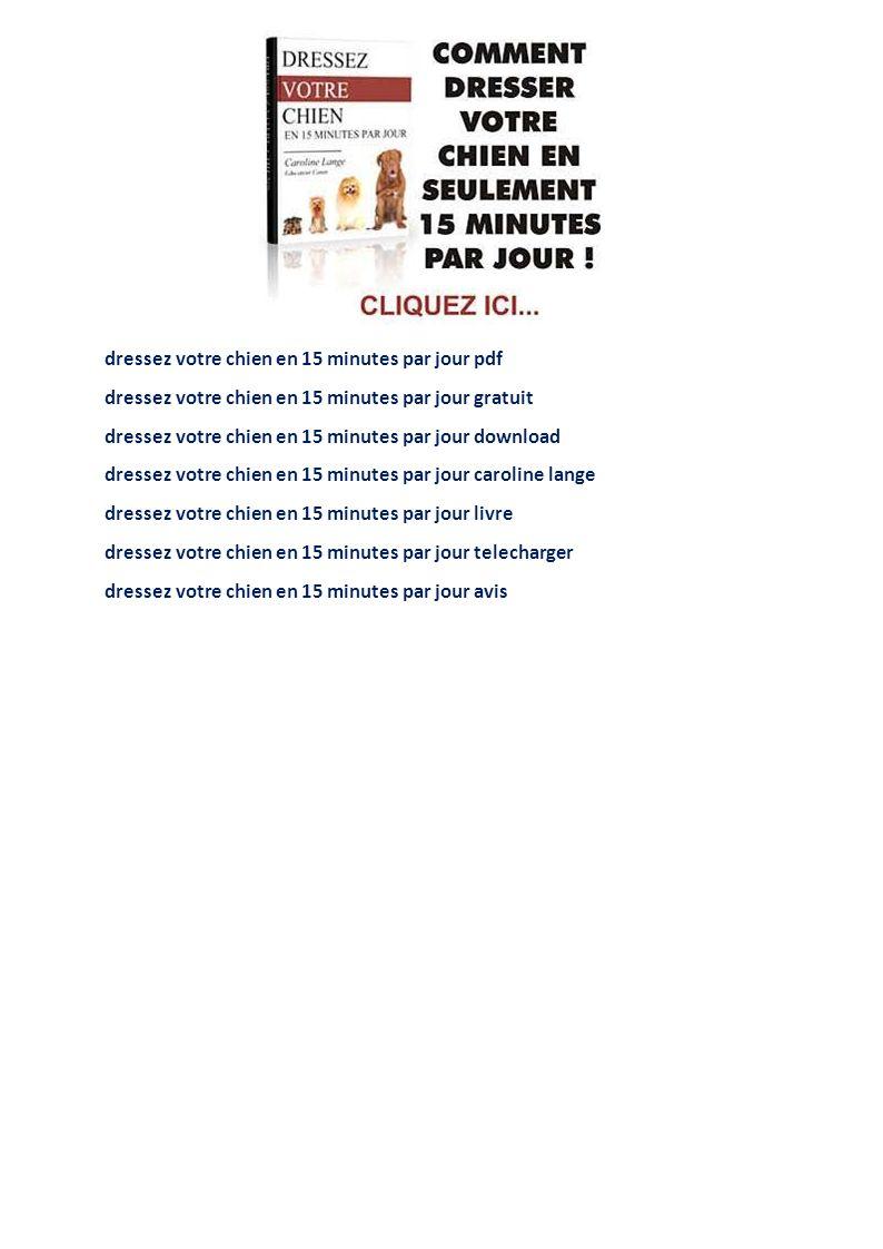 Comment dresser son chien en 15 minutes par jour - ppt