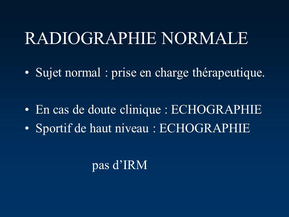 RADIOGRAPHIE NORMALE Sujet normal : prise en charge thérapeutique.
