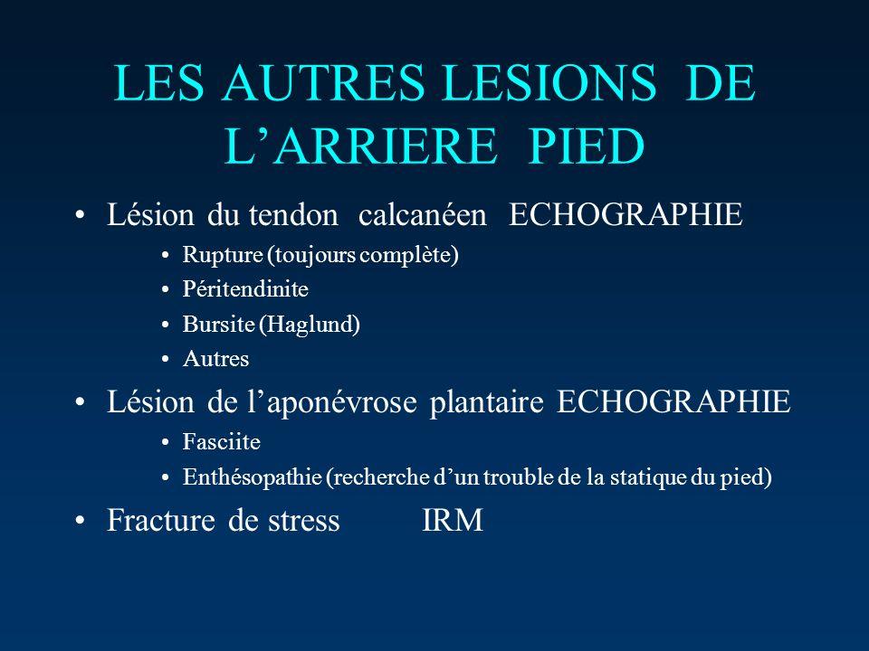 LES AUTRES LESIONS DE L'ARRIERE PIED
