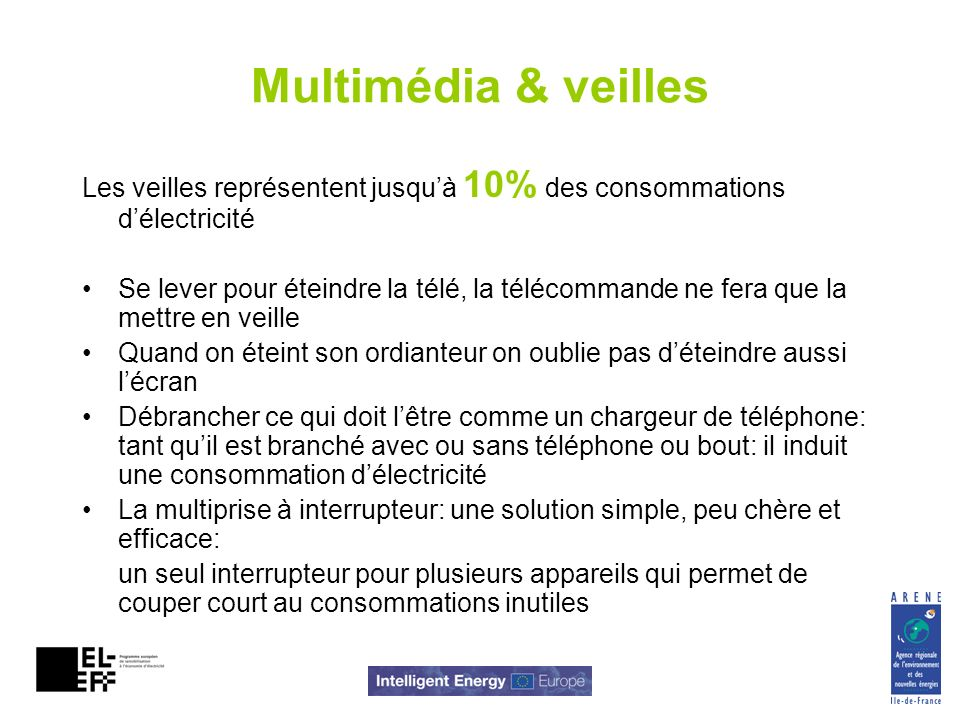 Multimédia & veilles Les veilles représentent jusqu'à 10% des consommations d'électricité.