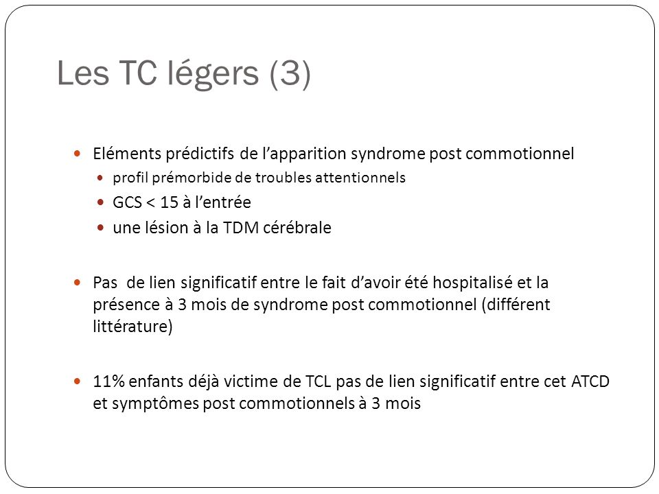 Les TC légers (3)Eléments prédictifs de l'apparition syndrome post commotionnel. profil prémorbide de troubles attentionnels.