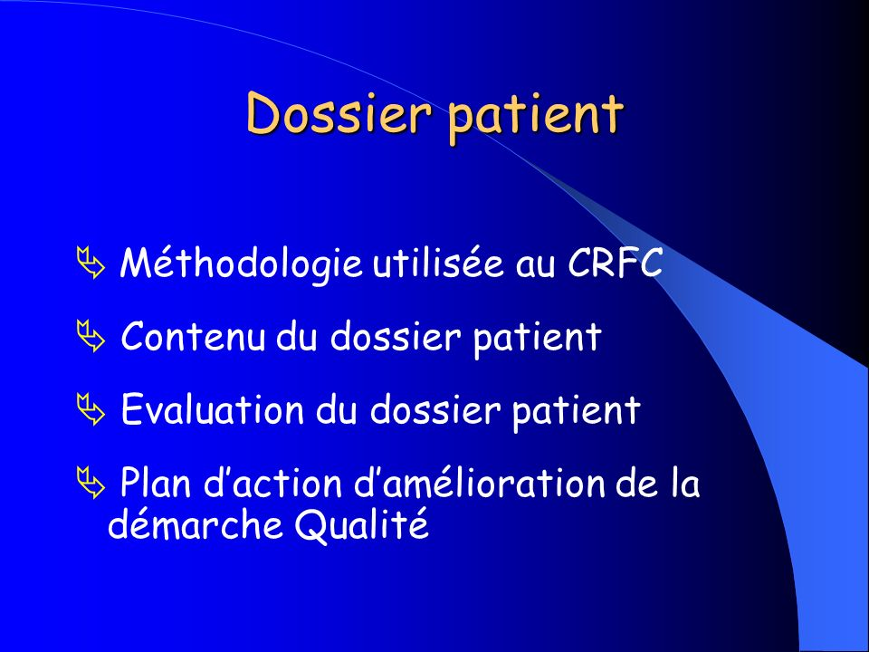 Dossier patient  Méthodologie utilisée au CRFC