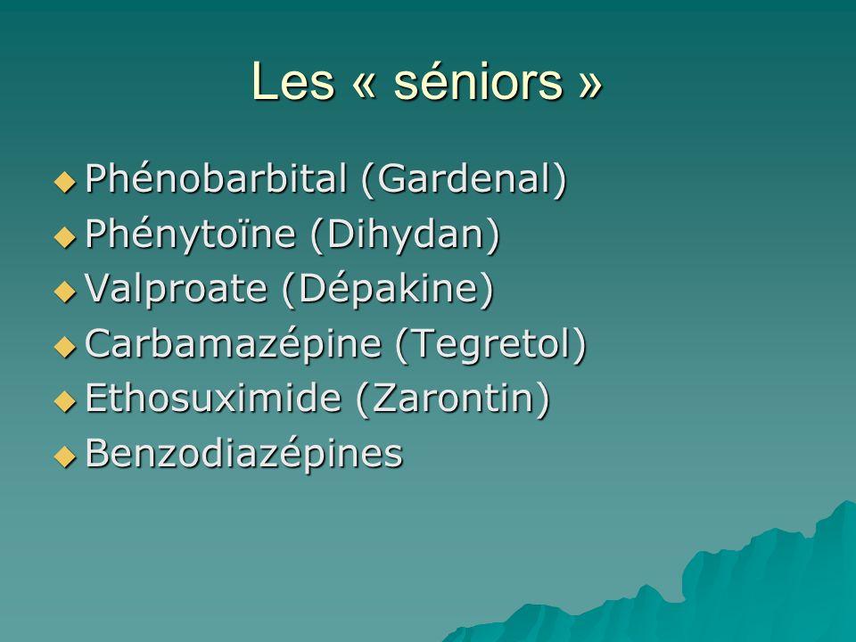 Les « séniors » Phénobarbital (Gardenal) Phénytoïne (Dihydan)