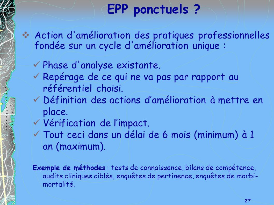 EPP ponctuels Action d amélioration des pratiques professionnelles fondée sur un cycle d amélioration unique :