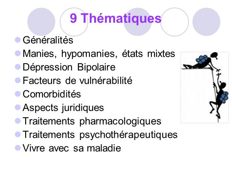 9 Thématiques Généralités Manies, hypomanies, états mixtes