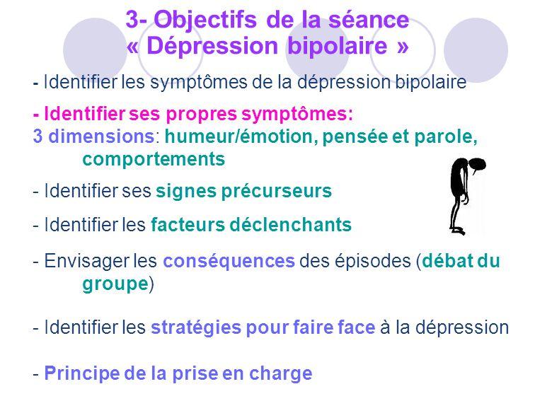3- Objectifs de la séance « Dépression bipolaire »