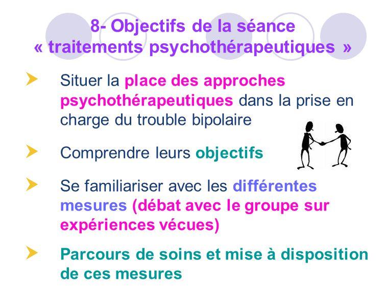 8- Objectifs de la séance « traitements psychothérapeutiques »