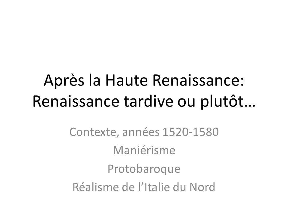 Apr s la haute renaissance renaissance tardive ou plut t for Haute renaissance