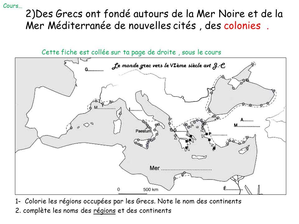 Le monde grec vers le VIème siècle avt J.-C.