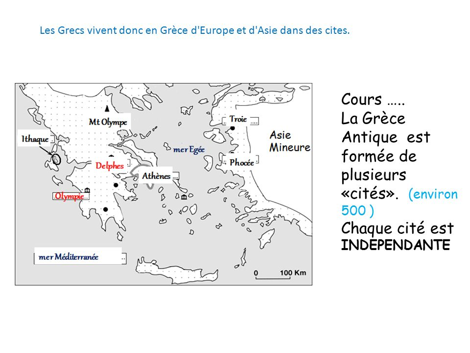 Les Grecs vivent donc en Grèce d Europe et d Asie dans des cites.