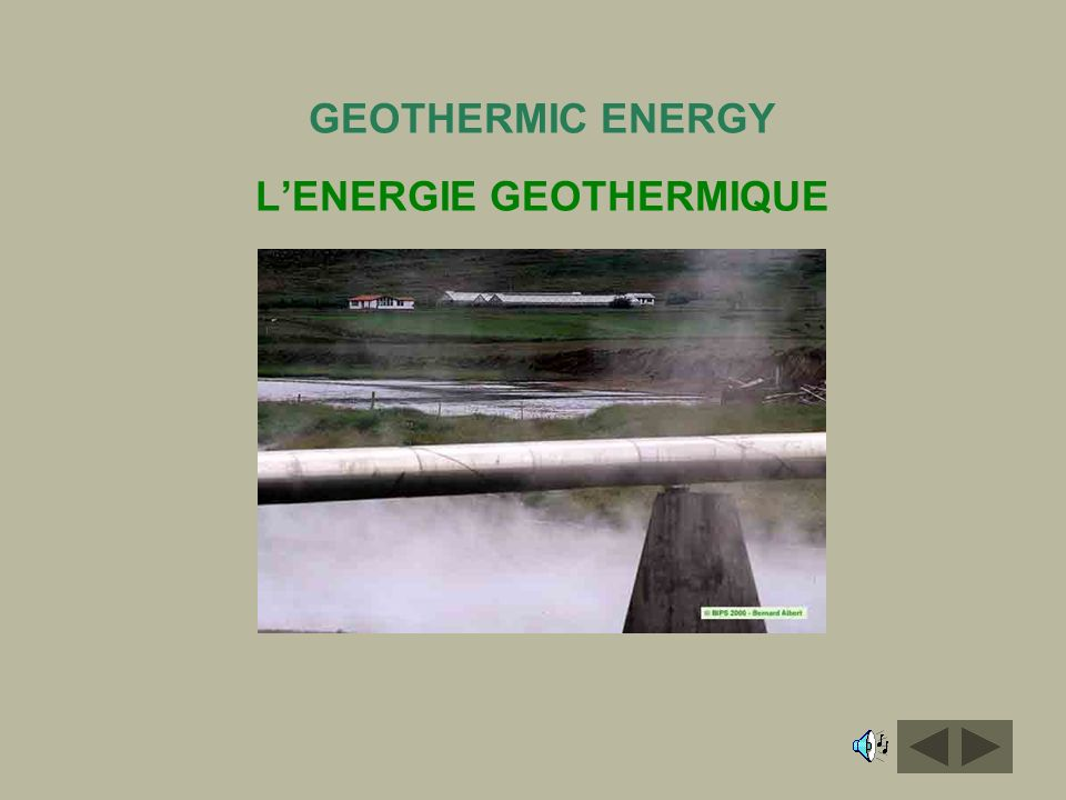 GEOTHERMIC ENERGY L'ENERGIE GEOTHERMIQUE