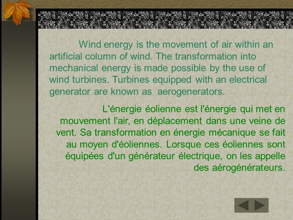 Wind energy is the movement of air within an artificial column of wind
