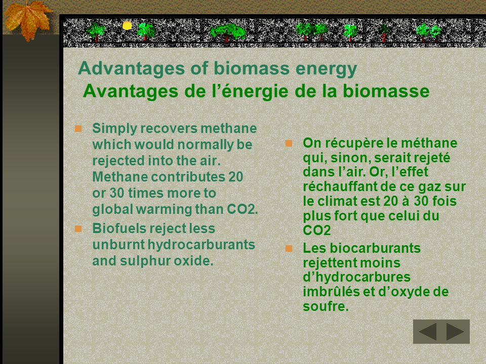 Advantages of biomass energy Avantages de l'énergie de la biomasse