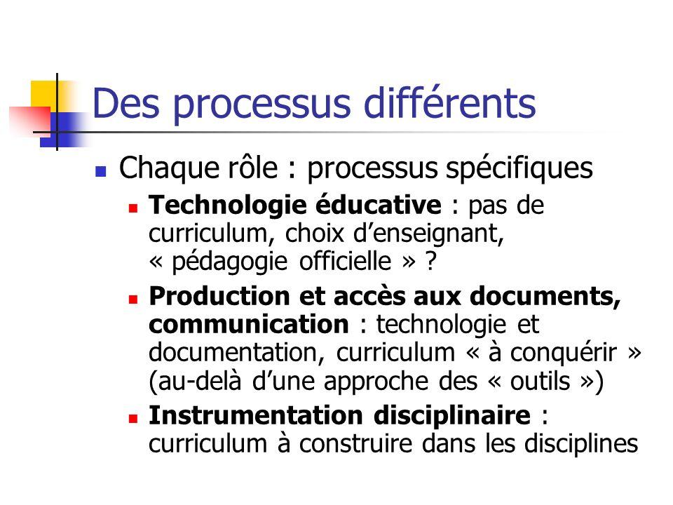 Des processus différents