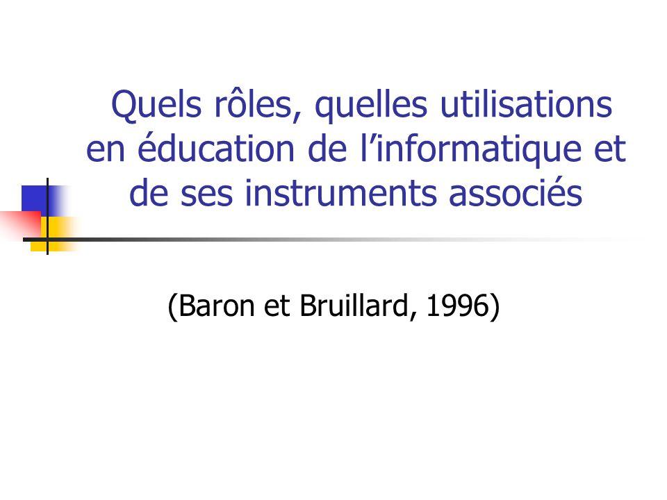 Quels rôles, quelles utilisations en éducation de l'informatique et de ses instruments associés