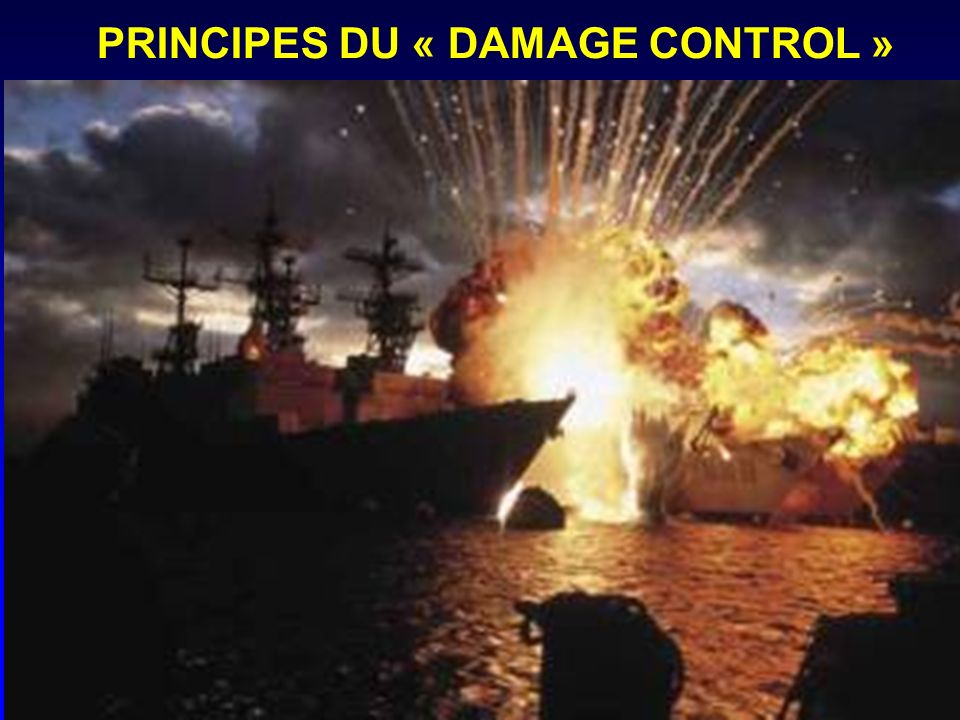 PRINCIPES DU « DAMAGE CONTROL »