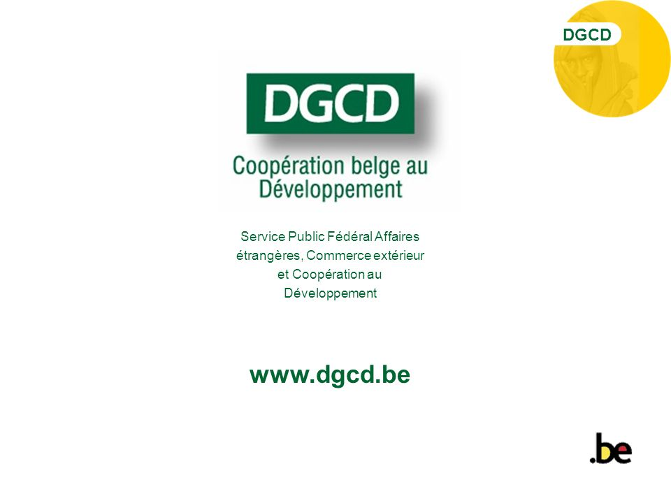 DGCD Service Public Fédéral Affaires étrangères, Commerce extérieur et Coopération au Développement.
