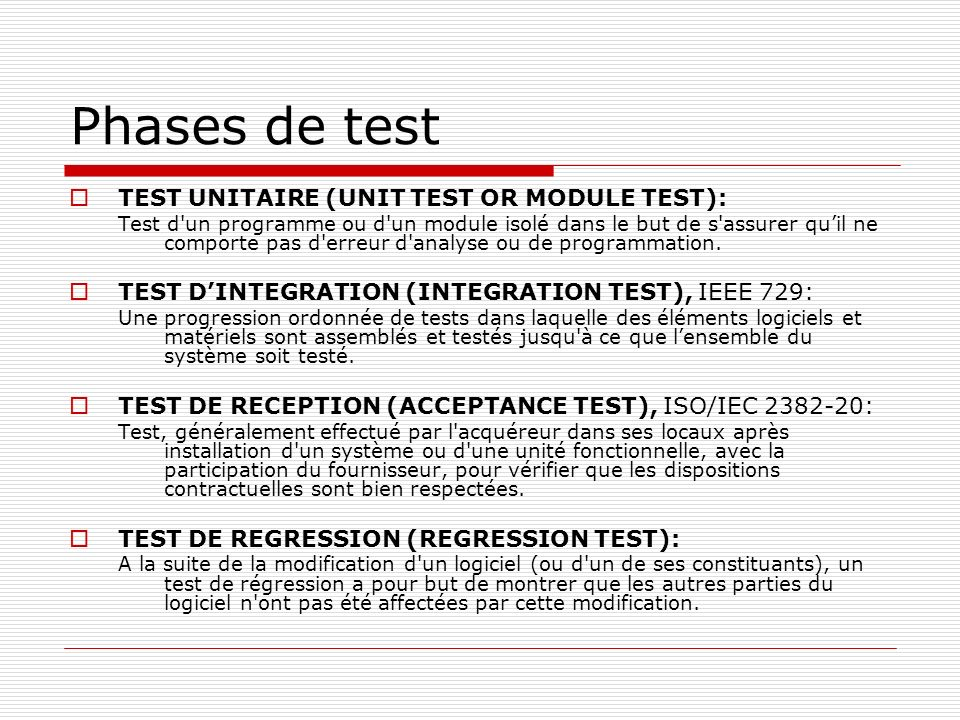Phases de test TEST UNITAIRE (UNIT TEST OR MODULE TEST):