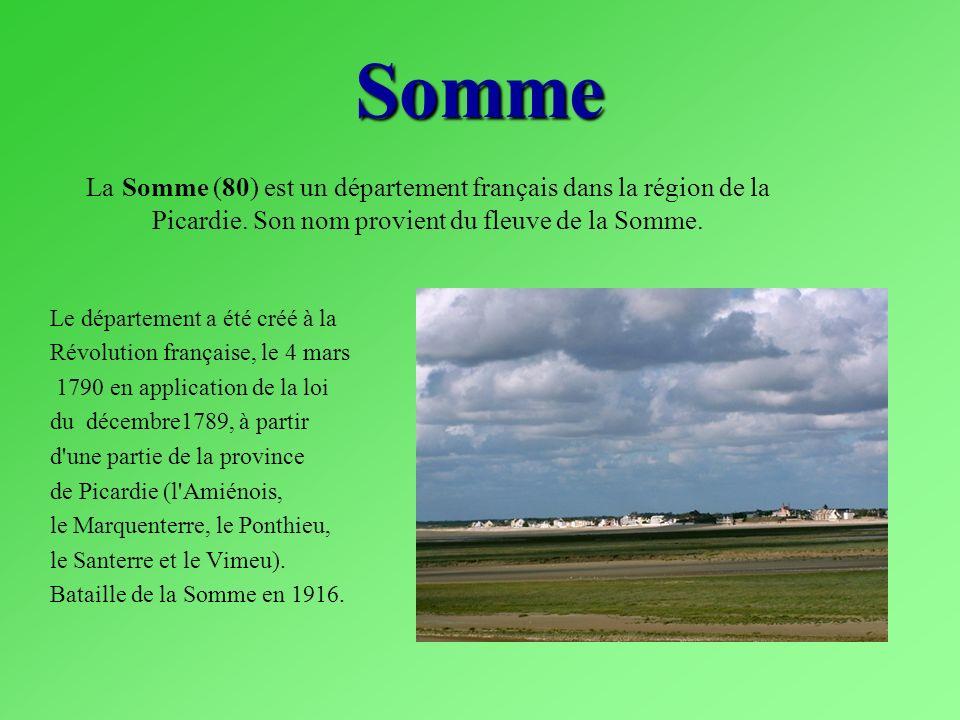 Somme La Somme (80) est un département français dans la région de la Picardie. Son nom provient du fleuve de la Somme.