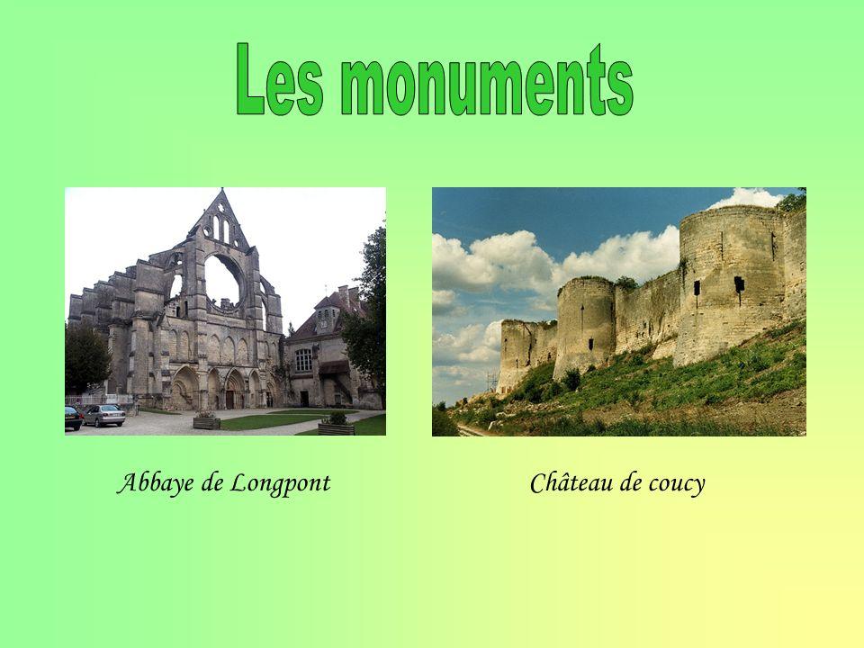 Les monuments Abbaye de Longpont Château de coucy